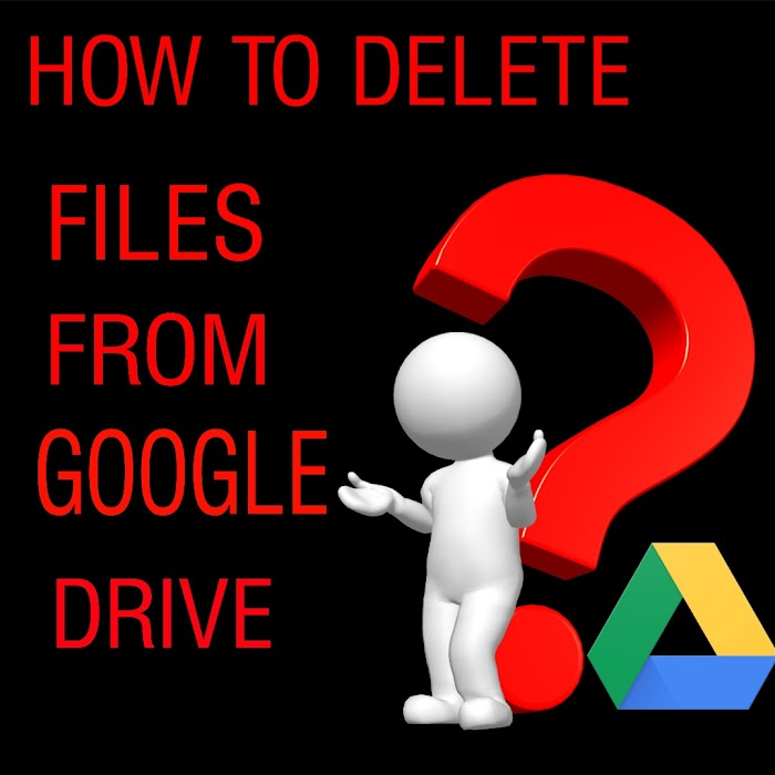 How To Delete Files From Google Drive