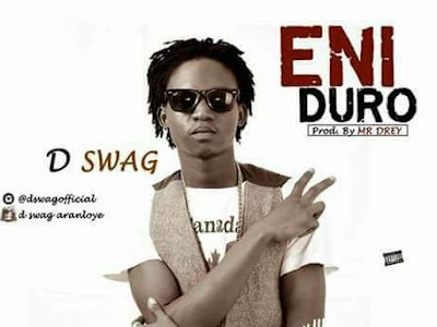 {music} D Swag - Eni Duro
