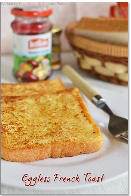 Eggless French Toast (Sweet Version)