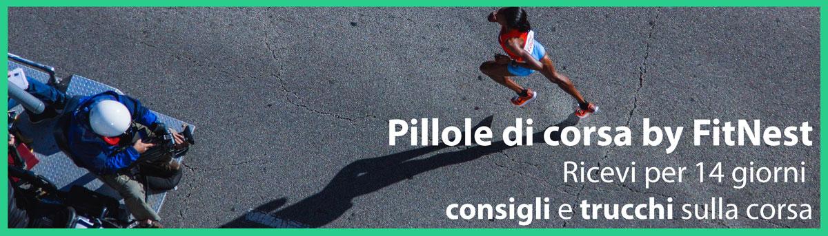 Se vuoi sapere altri trucchi e consigli sulla corsa non ti resta che  iscriverti a Pillole di Corsa. 630c08a4ae5