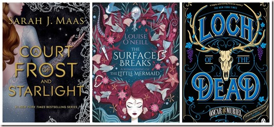 Collage of A Court of Frost and Starlight Sarah J Maas, The Surface Breaks Louise O Neill Loch of the Dead Oscar de Muriel
