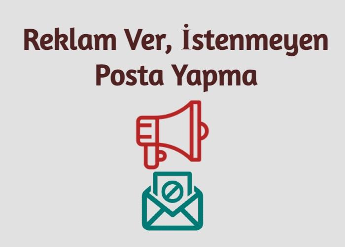 Reklam Ver, İstenmeyen Posta Yapma