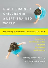 Right-Brained Children in a Left-Brained World By Laurie Parsons