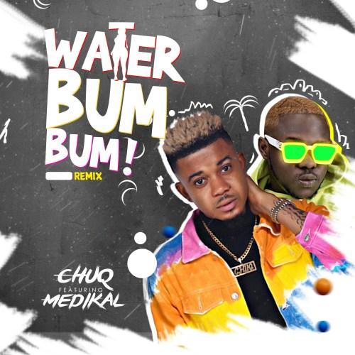Chuq – Water Bum Bum (Remix) feat. Medikal. - BrytGh.Com