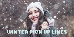 Winter Pick Up Lines For Melt Down Their Hearts ❄☃❄  - Snow Pick Up Lines