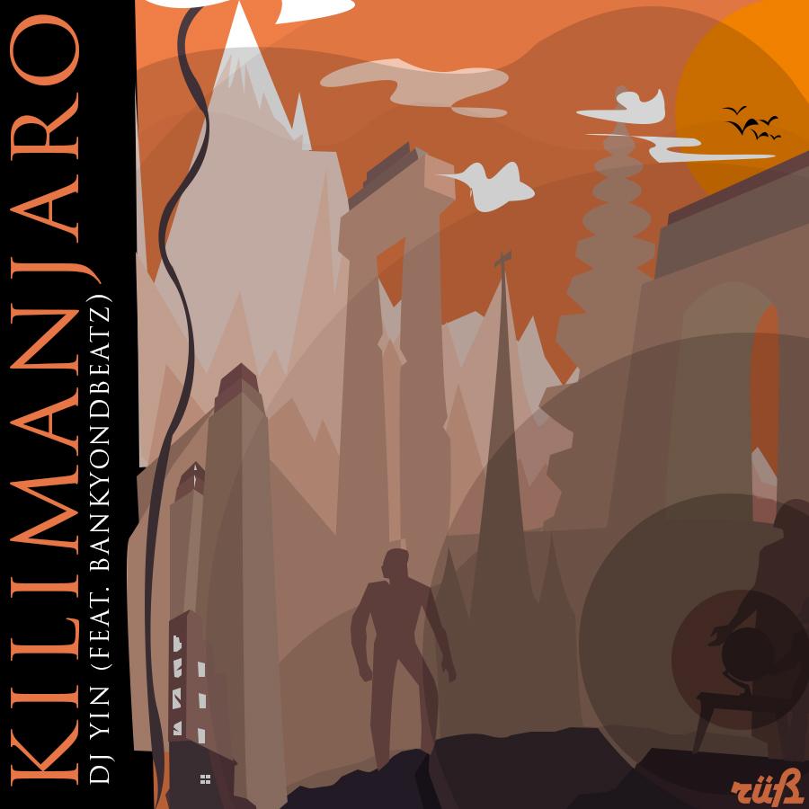 "[MUSIC]: DJ YIN - ""KILIMANJARO"" (ft. Bankyondbeatz)"