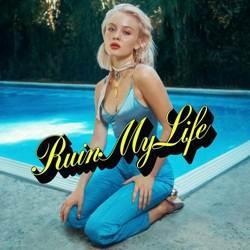 Zara Larsson – Ruin My Life