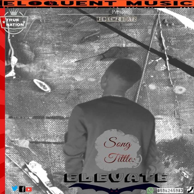 True Bwoy - Elevate (Prod By Reedemz Beatz)