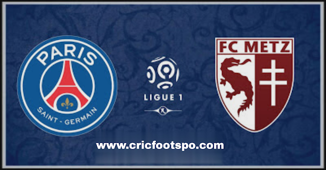 Ligue 1: Paris Saint Germain Vs Metz Live Stream  Online  Free Match Preview and Lineup