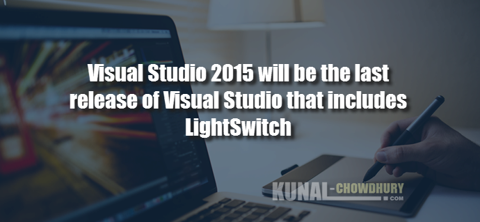 An important update for Visual Studio LightSwitch (www.kunal-chowdhury.com)