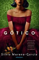 Gótico de Silvia Moreno-García, ficción de género, literaria, novela misterio, horror, sobrenatural, realismo mágico, novela gótica, América Latina