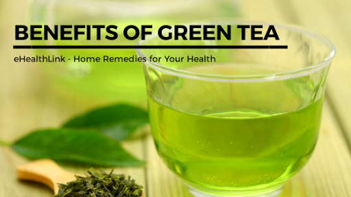 Benefits of Green Tea (Herbal Tea)