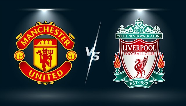 Premier League: Man United Vs Liverpool Match Preview and Lineup