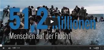 Video-Titel, Flüchtende »51,2 Millionen Menschen auf der Flucht«.