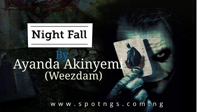 Night Fall (Poem by Ayanda Akinyemi)