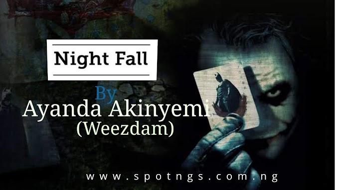 Night Fall (Poem by Ayanda Akinyemi)