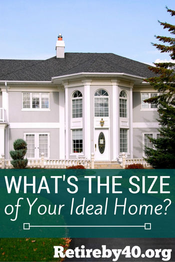 What is the size of your ideal home?