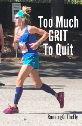 Can You Have Too Much Grit >> Running On The Fly Too Much Grit To Quit