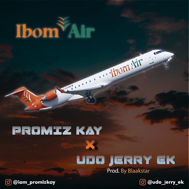 Promiz kay ft Udo Jerry Ek - Ibom Air