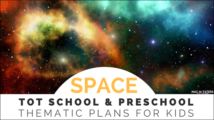 Space Theme Preschool and Tot School Plans