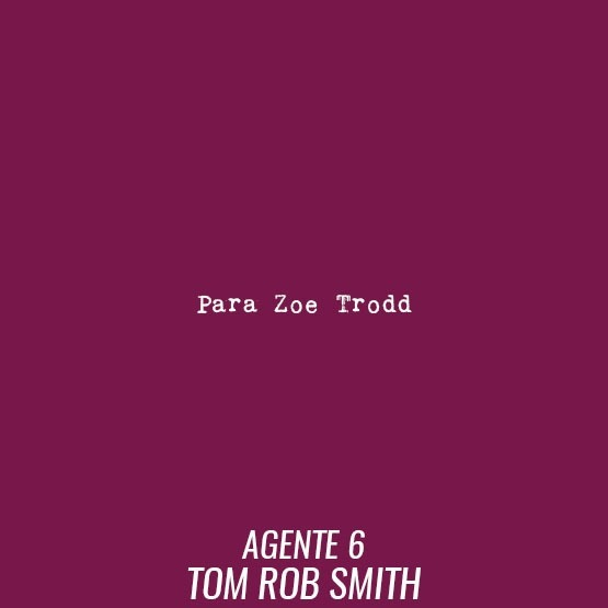 Agente 6 - Tom Rob Smith