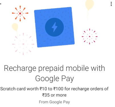 Google Pay - Recharge for ₹35 or More on Google Pay & Earn a Scratch Card Worth ₹10 to ₹100