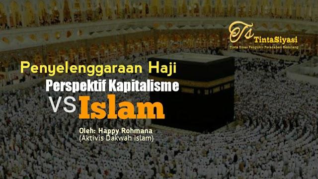 Penyelenggaraan Haji, Perspektif Kapitalisme vs Islam