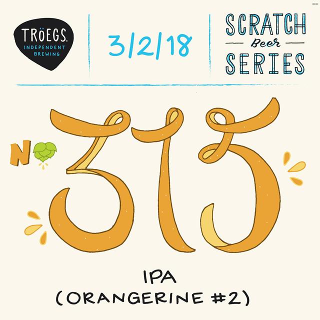 Troegs Releases Scratch # 315 IPA (Orangerine # 2)