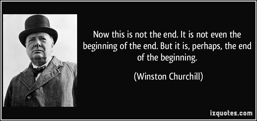 [quote-now-this-is-not-the-end-it-is-not-even-the-beginning-of-the-end-but-it-is-perhaps-the-end-of-winston-churchill-37226%5B4%5D]