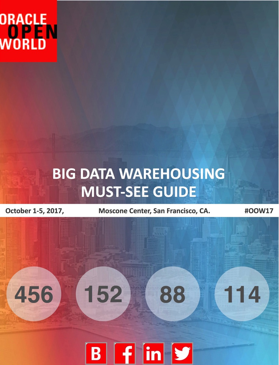 UPDATED: Big Data Warehousing Must See Guide for Oracle OpenWorld 2017