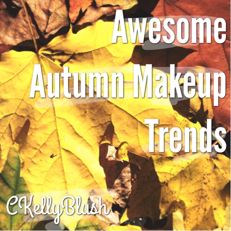 Awesome Autumn Makeup Trends - CKellyBlush
