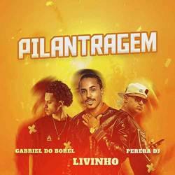 Capa Pilantragem – Mc Livinho, Gabriel do Borel e Perera DJ Mp3 Grátis