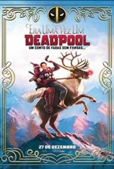 Capa Era uma Vez um Deadpool Dublado 2019 Torrenta