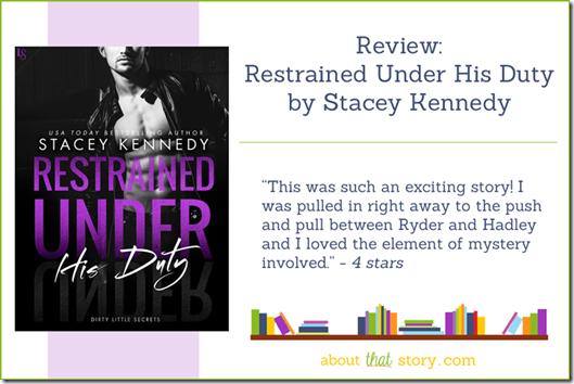 Review: Restrained Under His Duty by Stacey Kennedy | About That Story
