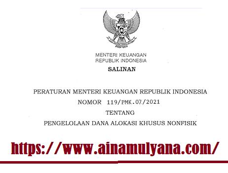 PMK Nomor 119/PMK.07./2021 Tentang Pengelolaan Dana Alokasi Khusus Nonfisik