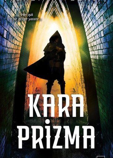 Brent Weeks – Kara Prizma: Işıkyaratan Serisi-1 e-kitap