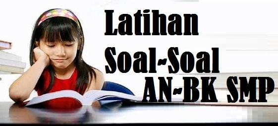 Latihan Soal Asesmen Nasional (AN-BK) Literasi dan Numerasi SMP MTS Tahun 2021