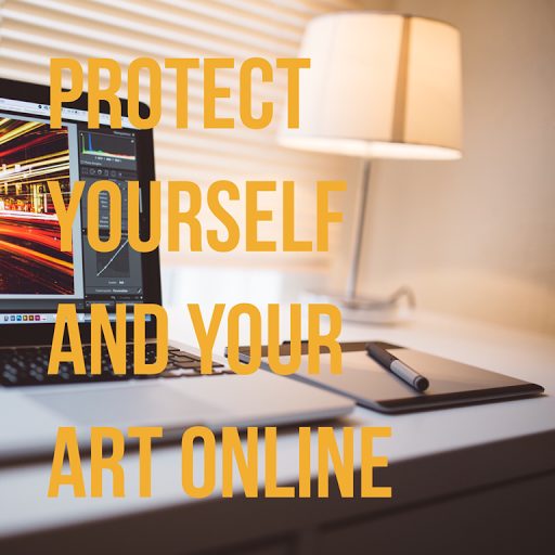 online Safety protecting yourself online and Protecting your art