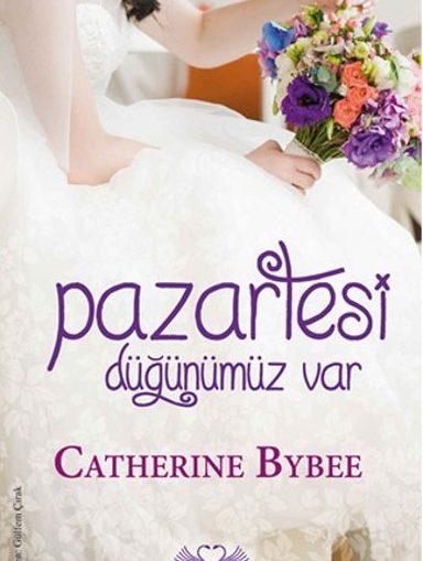 Catherine Bybee – Pazartesi Düğünümüz Var PDF