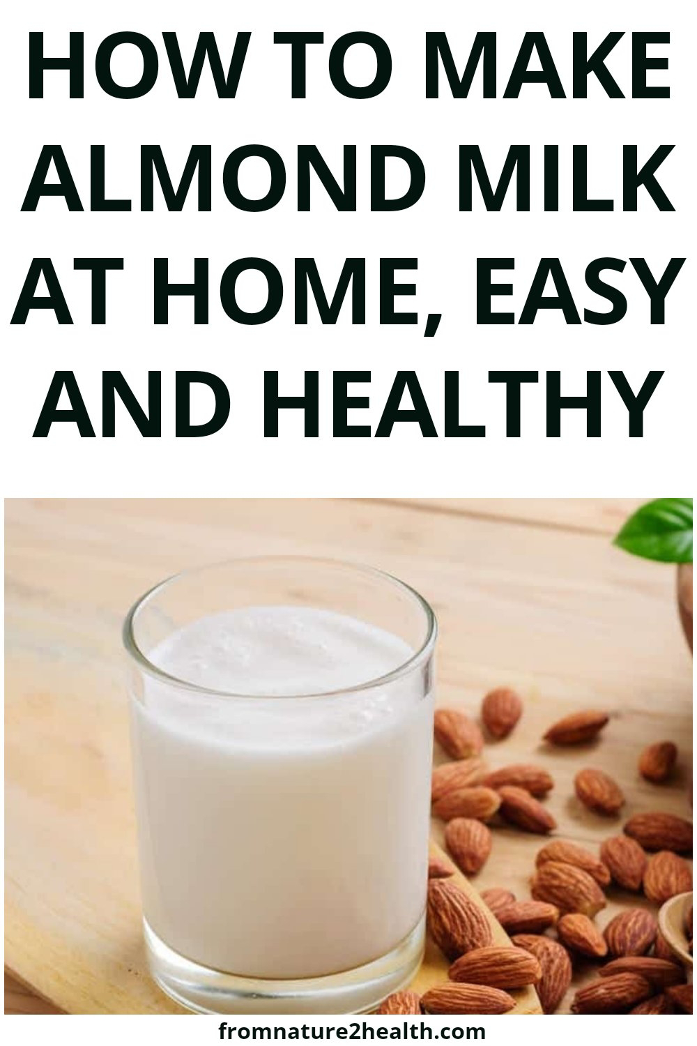 How to Make Almond Milk at Home, Easy and Healthy