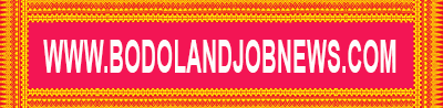 BodolandJobNews.Com:: Latest Bodoland Jobs and Bodoland Job News from the heart of Bodoland