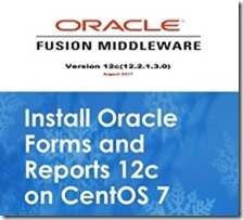 Install-Oracle-Forms-and-Reports-12c-on-CentOS-7