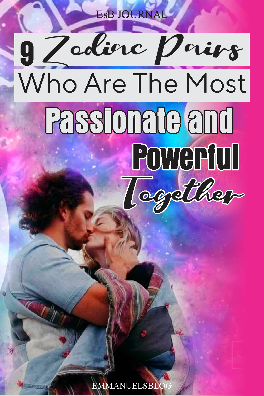 9 Zodiac Pairs Who Are The Most Passionate and Powerful Together