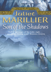 Son of the Shadows: Book 2 of the Sevenwaters Trilogy By Juliet Marillier