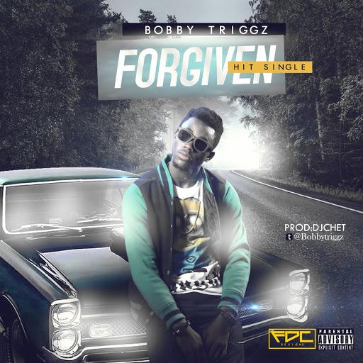 Music: Bobby Triggz - Forgiven @BobbyTRIGGZ