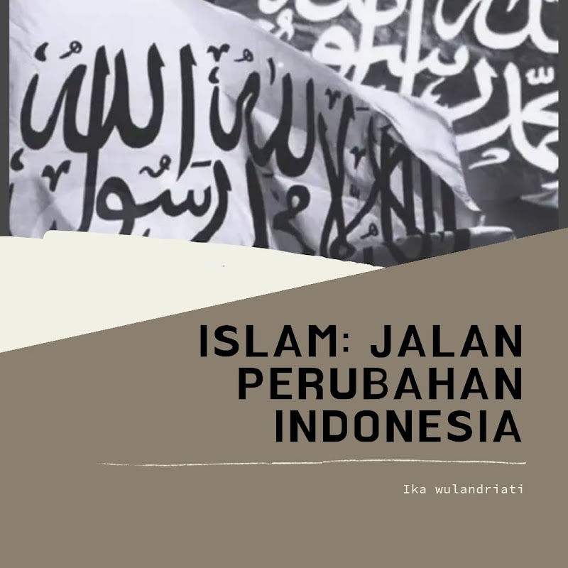 ISLAM : JALAN PERUBAHAN INDONESIA