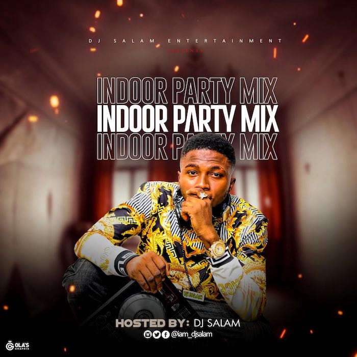 [Mixtape] DJ Salam – Indoor Party Mix