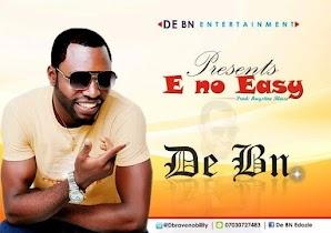 Music: De Bn – E No Easy