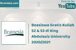 Beasiswa Gratis Kuliah S2 & S3 di King Abdulaziz University  2020/2021