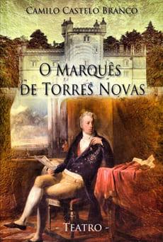 O Marquês de Torres Novas - Camilo Castelo Branco